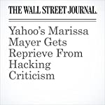 Yahoo's Marissa Mayer Gets Reprieve From Hacking Criticism | Deepa Seetharaman