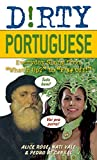 Kyпить Dirty Portuguese: Everyday Slang from