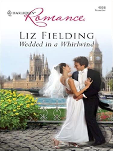 Wedded In A Whirlwind by Liz Fielding