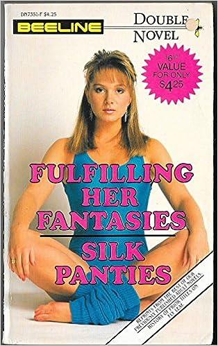 Fulfilling Her Fantasies / Silk Panties ( Beeline Double Novel )