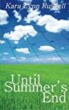 Until Summer's End, Kara Lynn Russell, 1601540906