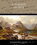 A Summer in Skye, Alexander Smith, 1438534418