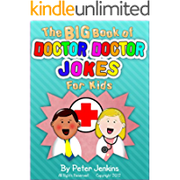 The BIG Book of Doctor Doctor for Kids: An Interactive Joke Book That is as Much Fun to Play as it is to Read (The BIG Book Series 2)