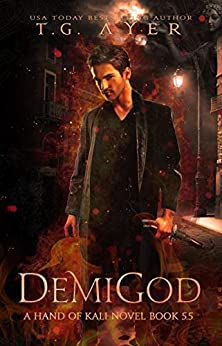 Demigod (The Hand of Kali Series Book 6) by [Ayer, T.G]
