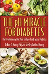 The pH Miracle for Diabetes: The Revolutionary Diet Plan for Type 1 and Type 2 Diabetics Paperback