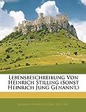 Lebensbeschreibung Von Heinrich Stilling (Sonst Heinrich Jung Genannt.) (German Edition), Johann Heinrich Jung-Stilling, 1145818765