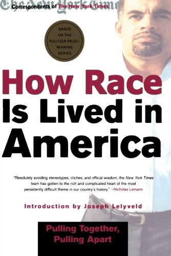 How Race Is Lived in America: Pulling Together, Pulling Apart PDF