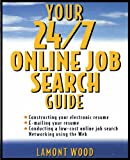 Your 24/7 Online Job Search Guide, Lamont Wood, 0471128996