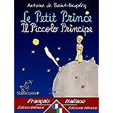 Le Petit Prince - Il Piccolo Principe: Bilingue avec le texte parallèle - Bilingue con testo francese a fronte: Français-Italien / Francese-Italiano (French Edition)