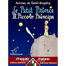 Le Petit Prince - Il Piccolo Principe: Bilingue avec le texte parallèle - Bilingue con testo francese a fronte: Français-Italien / Francese-Italiano (Dual ... Easy Reader Vol. 31) (Italian Edition)