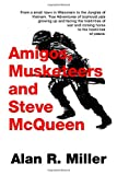 Amigos, Musketeers and Steve McQueen