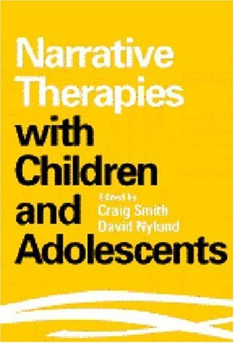 Narrative Therapies with Children and Adolescents [Paperback] [2000] (Author) Craig Smith, David K. Nylund MSW pdf epub