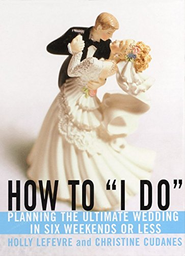 How to ''I Do'': Planning the Ultimate Wedding in Six Weekends or Less