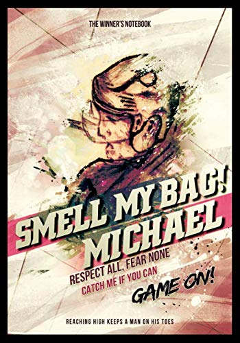 Smell My Bag!  Michael:  Respect All, Fear None: The Winner's Notebook (Inspirational Hockey)