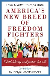 America's New Breed of Freedom Fighters: With Liberty and Justice for All (Volume 1)
