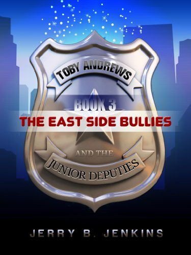 The East Side Bullies (Toby Andrew and the Junior Deputies Book 3)