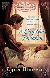 A City Not Forsaken (Cheney Duvall, M.D.)