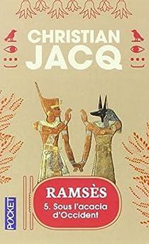 Ramsès, tome 5 : Sous l'acacia d'Occident par Jacq