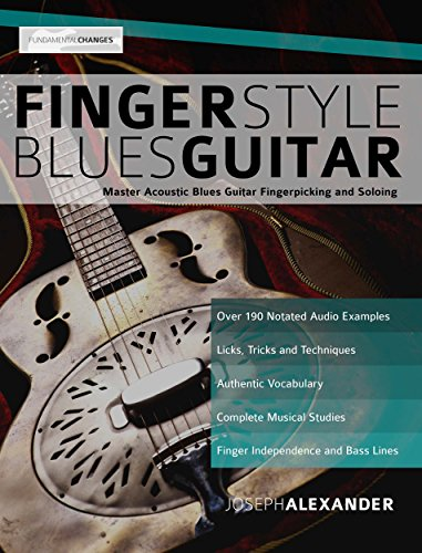 Beginning Fingerstyle Guitar - Fingerstyle Blues Guitar: Master Acoustic Blues Guitar Fingerpicking and Soloing
