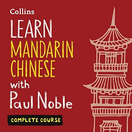 Learn Mandarin Chinese with Paul Noble for Beginners – Complete Course: Mandarin Chinese Made Easy with Your Personal Language Coach