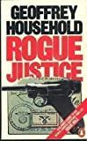 Rogue Justice, Geoffrey Household, 0140068538