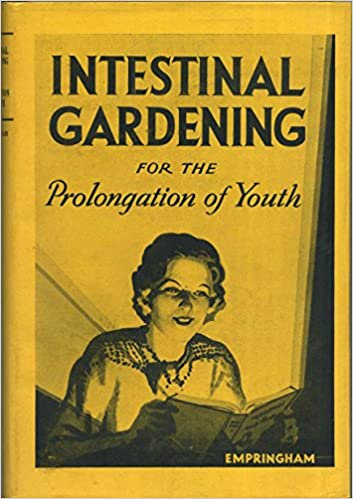 Intestinal gardening for the prolongation of youth