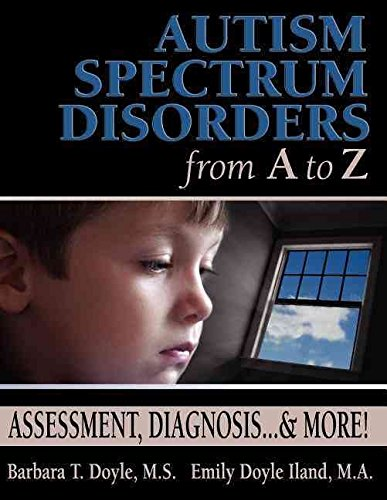 Download [(Autism Spectrum Disorders from A to Z : Assessment, Diagnosis, and More)] [By (author) Barbara Doyle ] published on (March, 2004) ebook