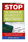 STOP The Borderline or Narcissist's Nightmare: How to Beat the Narcissist and Live the life Psychopath Free! (Narcissistic Personality Disorder - Disarming the Narcissist - Personality Disorder)