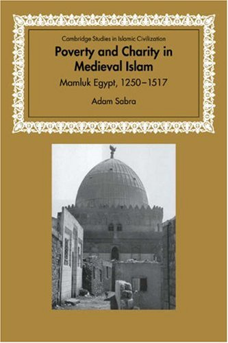 Poverty and Charity in Medieval Islam: Mamluk Egypt,...