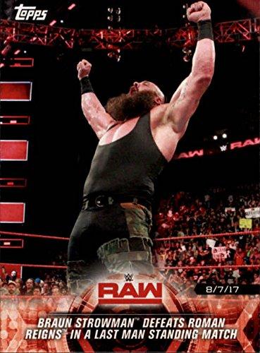 2018 Topps WWE Road to Wrestlemania #45 Braun Strowman Defeats Roman Reigns in a Last Man Standing Match