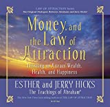 : Money, and the Law of Attraction: Learning to Attract Wealth, Health, and Happiness