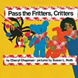 Pass the Fritters, Critters, Cheryl Chapman, 1416961607