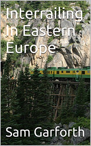 Interrailing In Eastern Europe