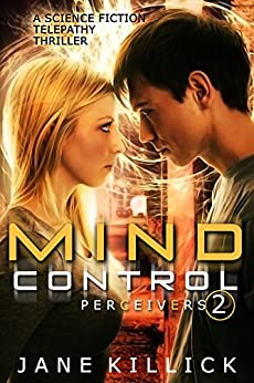 Mind Control: A Science Fiction Telepathy Thriller (Perceivers Book 2) by [Killick, Jane]
