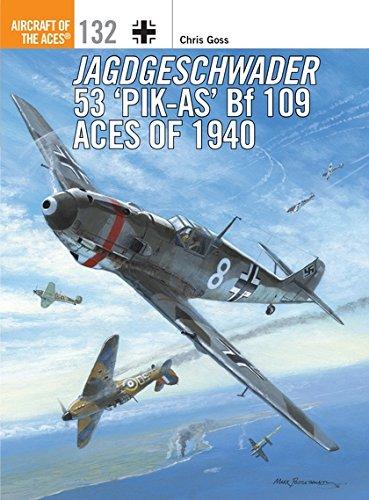 Jagdgeschwader 53 'Pik-As' Bf 109 Aces of 1940 (Aircraft of the Aces) (109 Aircraft Bf)