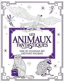 Les animaux fantastiques : livre de coloriage des créatures magiques par Collins