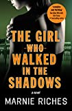 Download The Girl Who Walked in the Shadows: A dark, thrilling mystery you won't be able to put down (George McKenzie series, US Edition Book 3) in PDF ePUB Free Online