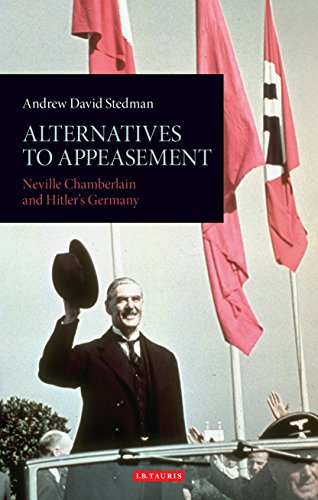 Alternatives to Appeasement: Neville Chamberlain and Hitler's Germany