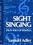 Sight Singing : Pitch, Interval, Rhythm, Adler, Samuel, 0393950522