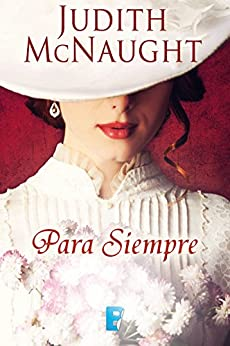 Para siempre (Spanish Edition) - Kindle edition by Judith Mcnaught, B