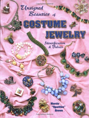Unsigned Beauties Of Costume Jewelry: Identification & Values from Brand: Collector Books