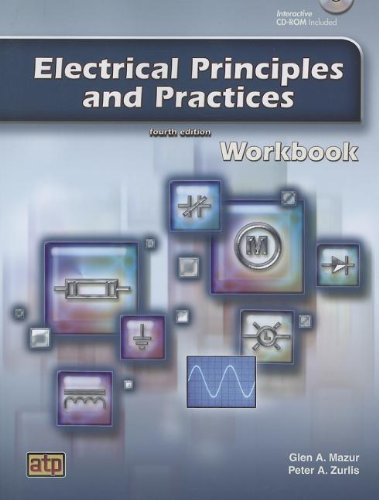 Electrical Principles and Practices: Workbook Excellent Conductor