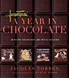 img - for Jacques Torres' Year in Chocolate: 80 Recipes for Holidays and Celebrations book / textbook / text book