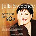 Letting Go of God Performance by Julia Sweeney Narrated by Julia Sweeney