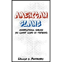 American Slang: Conversational English You Cannot Learn in Textbooks