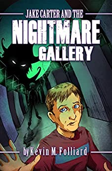 Jake Carter & the Nightmare Gallery by [Folliard, Kevin]