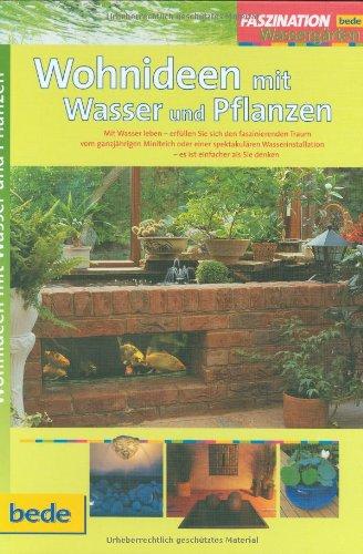 Wohnideen mit Wasser und Pflanzen, Faszination Wassergärten