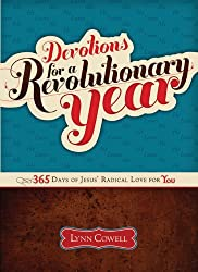 Devotions for a Revolutionary Year: 365 Days of Jesus' Radical Love for You