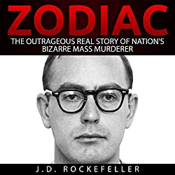 Zodiac: The Outrageous Real Story of Nation's Bizarre Mass Murderer