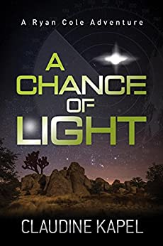 A Chance of Light (A Ryan Cole Adventure Book 2) by [Kapel, Claudine]